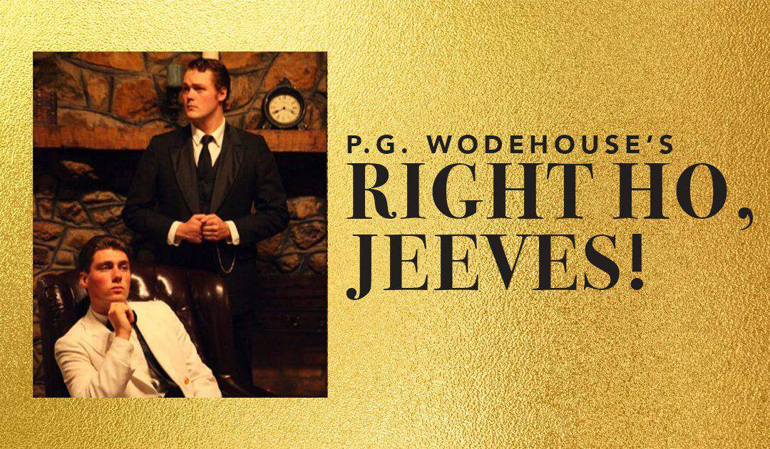 """Christendom Players Production of """"Right Ho, Jeeves!"""" to be Livestreamed"""